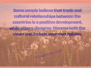 trade and cultural relationships between the countries is a positive