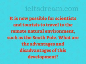It is now possible for scientists and tourists to travel to the remote natural
