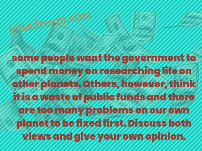 some people want the government to spend money on researching life
