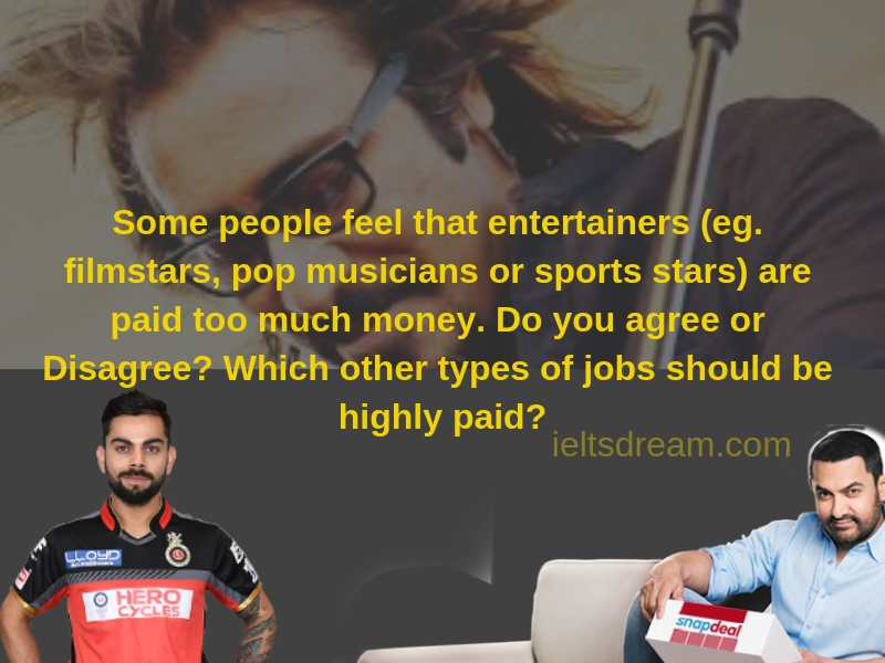 Some people feel that entertainers are paid too much money Do you agree