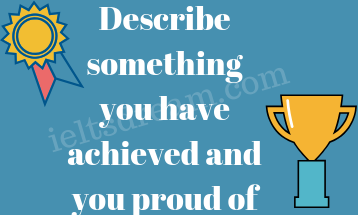 Describe something you have achieved and you proud of