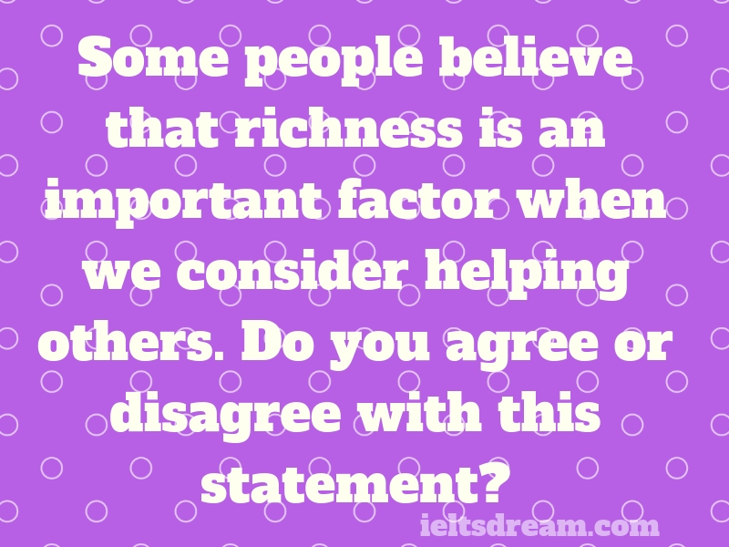 Some people believe that richness is an important factor when we consider
