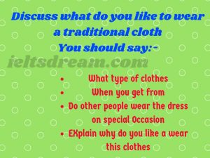 Discuss what do you like to wear a traditional cloth