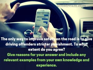 The only way to improve safety on the road is to give driving offenders