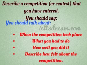 Describe a competition (or contest) that you have entered.
