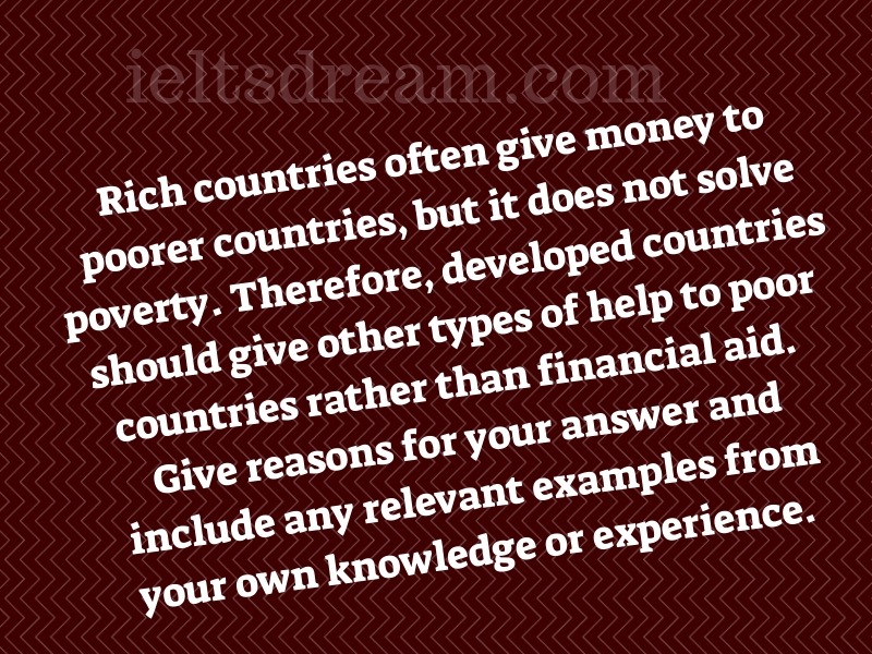 Rich countries often give money to poorer countries, but it does not solve