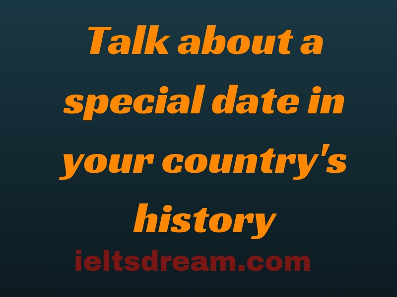 Talk about a special date in your country's history