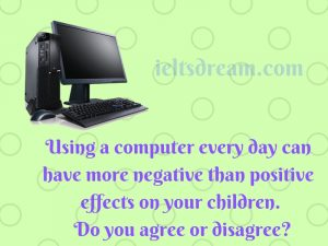 Using a computer every day can have more negative than positive effects