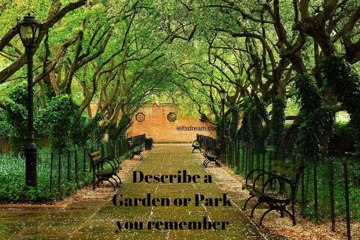 Describe a Garden or Park you remember.