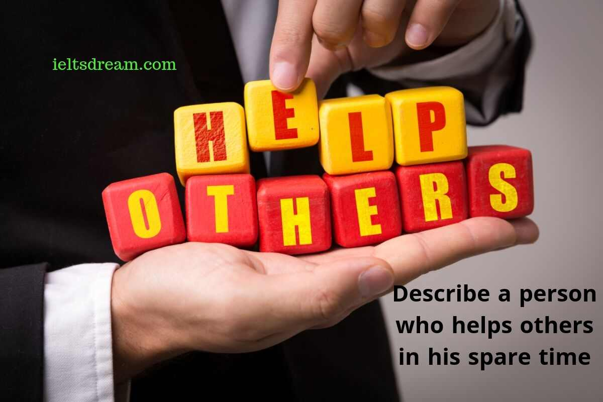 Describe a person who help others in his spare time