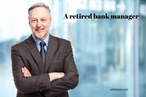 A retired bank manager