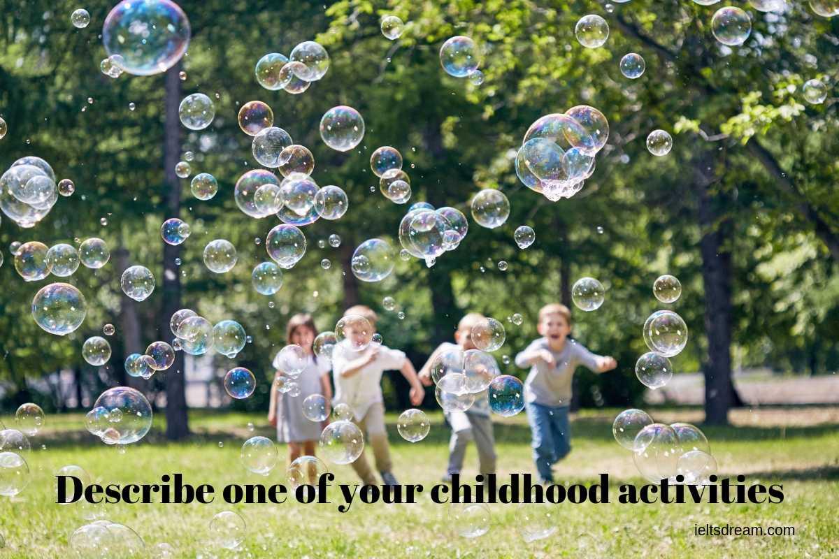 Describe one of your childhood activities