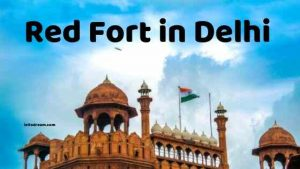 Red Fort in Delhi
