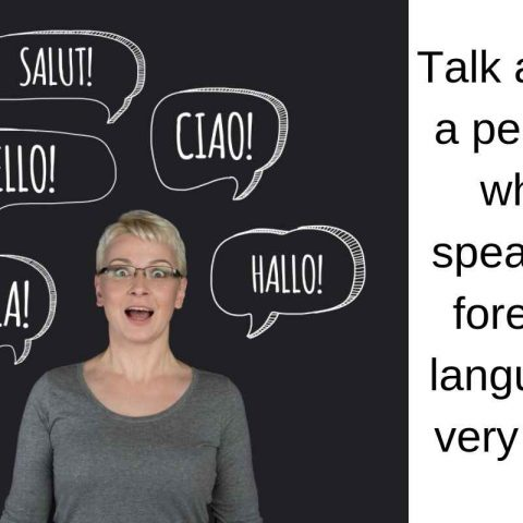 Talk about a person who speaks a foreign language very well