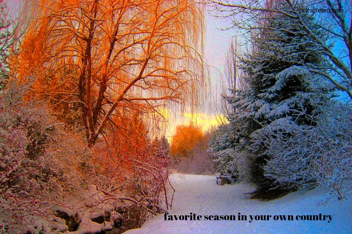 Describe your most favorite season in your own country