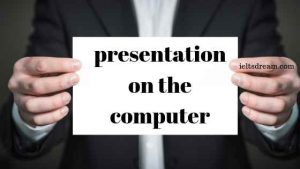 presentation on the computer