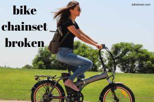 bike chainset was broken