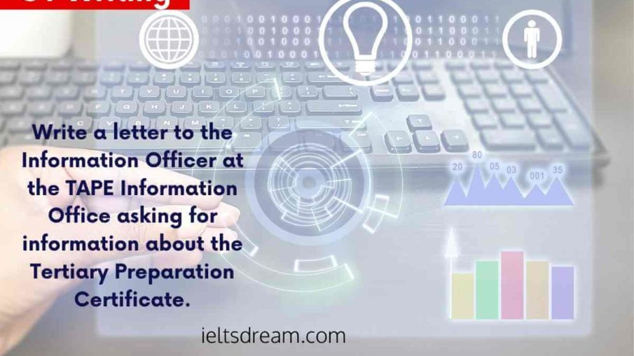 Write a letter to the Information Officer at the TAPE Information Office