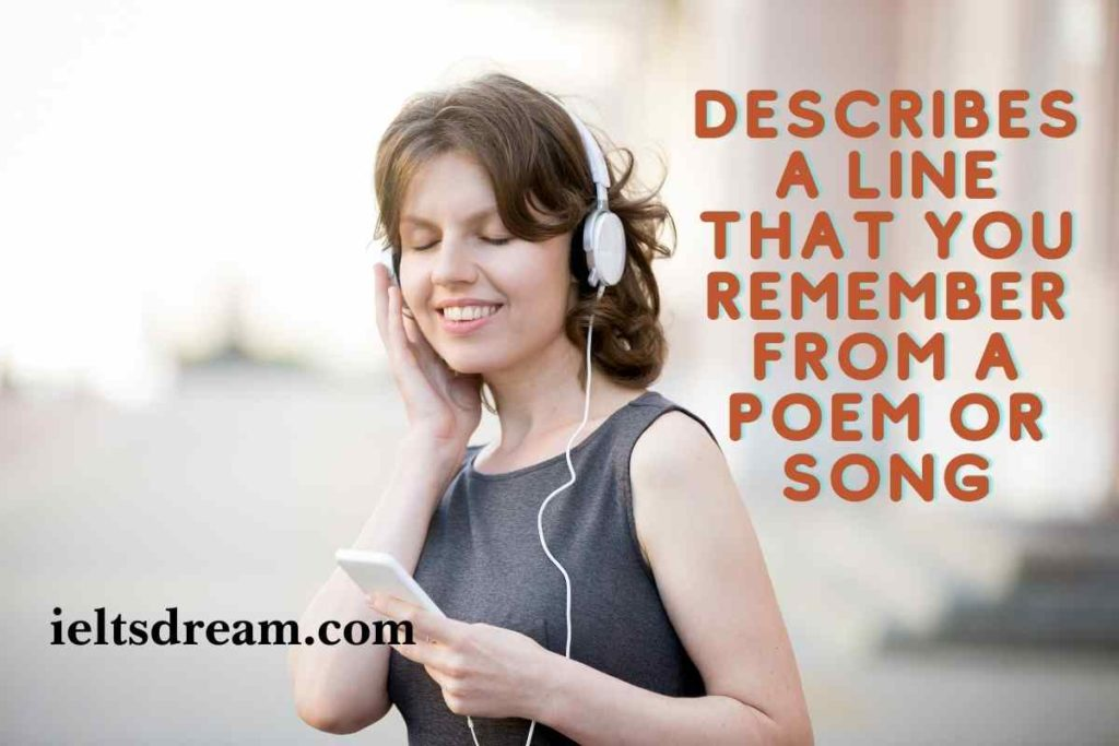 Describe a line that you remember from a poem or song.