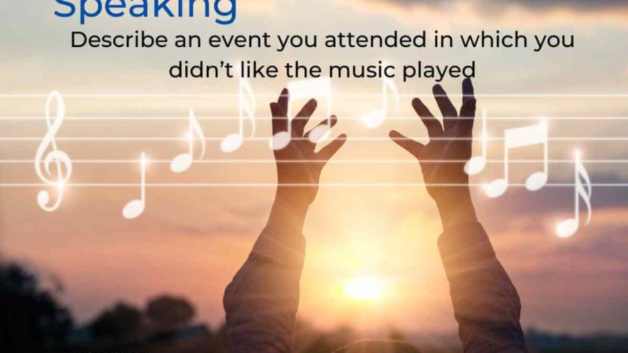 Describe an event you attended in which you didn't like the music played